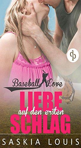 Liebe auf den ersten Schlag: Chick-Lit, Liebesroman: 1 (Die 'Baseball Love'-Reihe) (Kinder Baseball-buch)