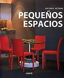 LA CASA ACTUAL: PEQUEÑOS ESPACIOS