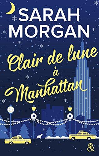 Clair de lune à Manhattan: le cadeau de Noël idéal romantique sous la neige de New-York ! par Sarah Morgan