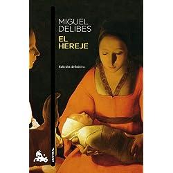 El hereje (Spanish Edition) by Miguel Delibes (2001-06-01) Premio Nacional de Narrativa 1999