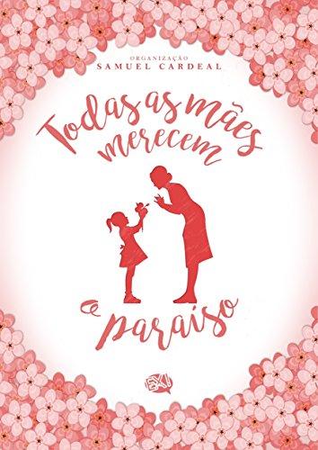 Todas As M Es Merecem O Paraiso Portuguese Edition