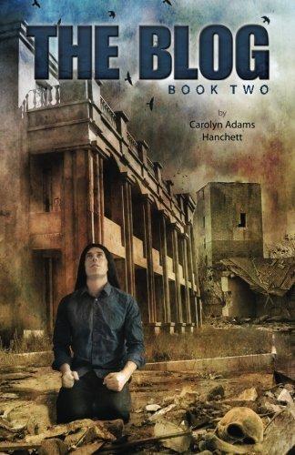 The Blog: Book Two by Carolyn Adams Hanchett (2013-10-05)