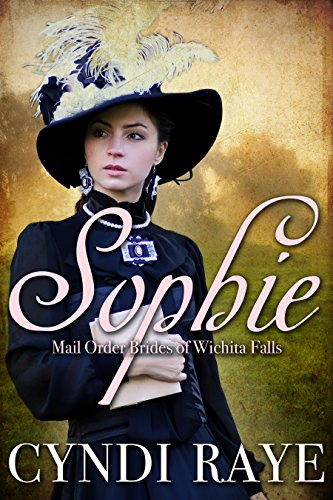 Sophie: Mail Order Brides of Wichita Falls - Book 7 (English Edition)