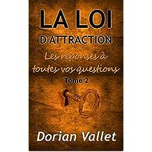La loi de l'attraction : les réponses à toutes vos questions - Tome 2