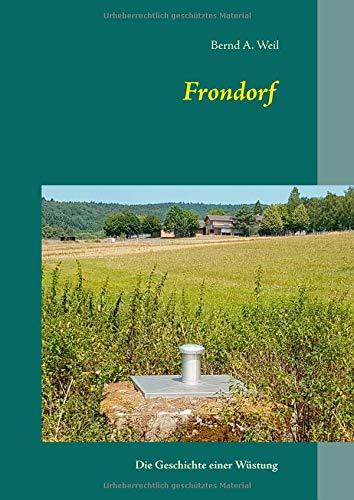 Frondorf: Die Geschichte einer Wüstung in der Gemarkung Eisenbach im Taunus