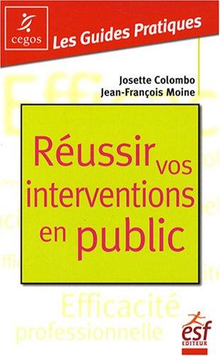 Réussir vos interventions en public :