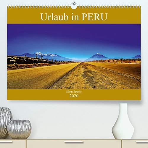Urlaub in Peru(Premium, hochwertiger DIN A2 Wandkalender 2020, Kunstdruck in Hochglanz): Faszinierende Fotografien von Peru (Lima, Arequipa, Cusco, ... (Monatskalender, 14 Seiten ) (CALVENDO Orte)