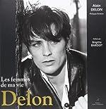 Delon - Les femmes de ma vie de Alain Delon
