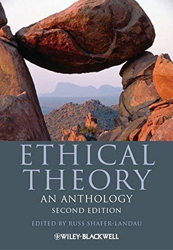 Ethical Theory: An Anthology (Blackwell Philosophy Anthologies)