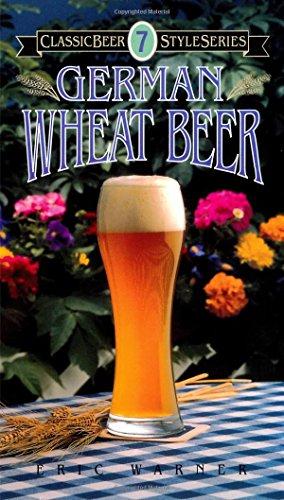 German Wheat Beer (Classic Beer Style Series)