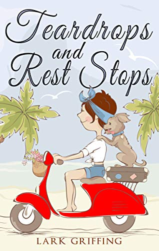 Book cover image for Teardrops and Rest Stops: A Warm Your Heart Romantic Comedy about Two Travelers and the Dog Who Judges Them (A Gone to the Dogs Camper Roman