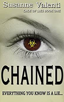 Chained: Everything you know is a lie... (Cage of Lies Book 1) (English Edition) di [Valenti, Susanne]