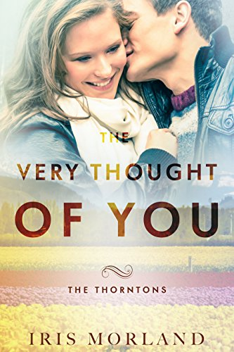 The Very Thought Of You Love Everlasting The Thorntons Book 2