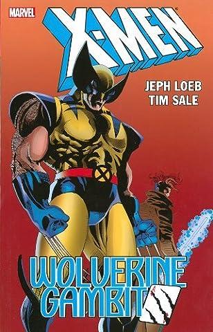 X-Men: Wolverine/Gambit (X-Men (Marvel Paperback)) by Jeph Loeb (2013-03-19)