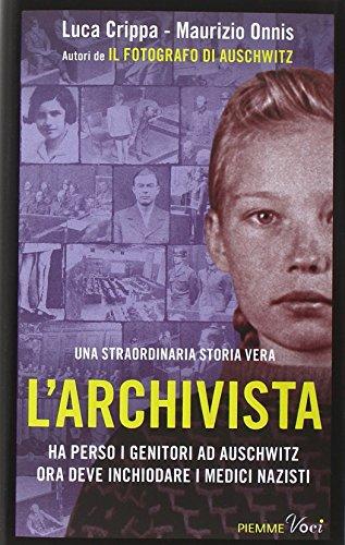 L'archivista. Ha perso i genitori ad Auschwitz, ora deve inchiodare i medici nazisti. Ediz. illustrata