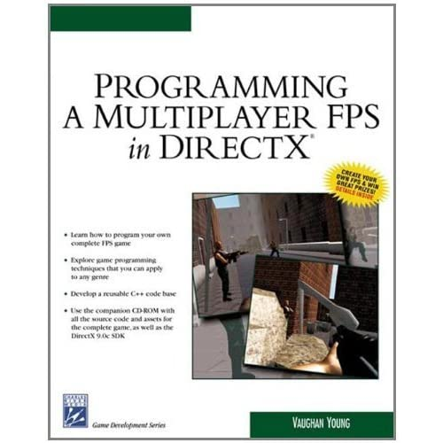 Programming Mutliplayer FPS Direct X (Charles River Media Game Development) 1st edition by Young, Vaughan (2004) Paperback