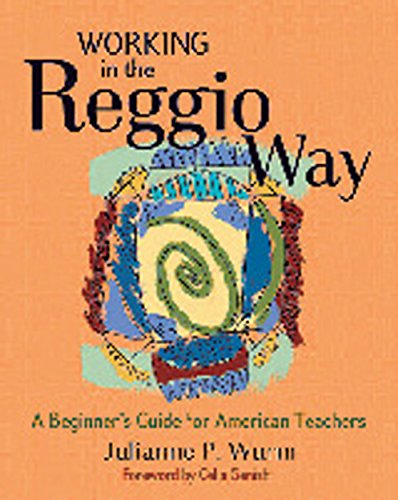 Working in the Reggio Way: A Beginner's Guide for American Teachers por Julianne Wurm
