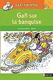 Gafi sur la banquise (GAFI RACONTE) (French Edition)