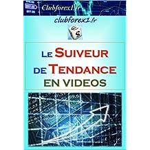 Trading : la stratégie du Suiveur de Tendance (Clubforex1 t. 24) (French Edition)