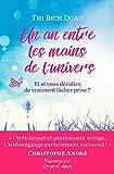 Telecharger Livres Un an entre les mains de l univers Et si vous decidiez de vraiment lacher prise (PDF,EPUB,MOBI) gratuits en Francaise
