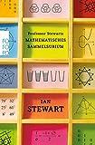 Professor Stewarts mathematisches Sammelsurium (Professor Stewarts Mathematik) - Ian Stewart