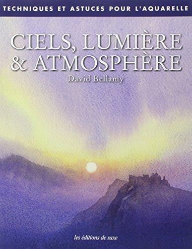 Ciels, lumière & atmosphère par David Bellamy