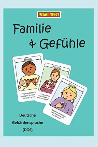 Deutsche Gebärdensprache FAMILIE & GEFÜHLE (Let's Sign DGS, Band 1) Deutsche Gebärdensprache