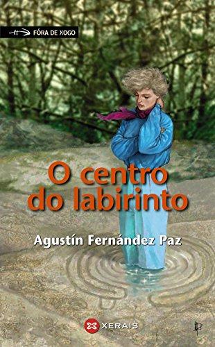 Portada del libro O centro do labirinto (Infantil E Xuvenil - Fóra De Xogo)