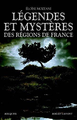 Légendes et mystères des régions de France par Éloïse MOZZANI