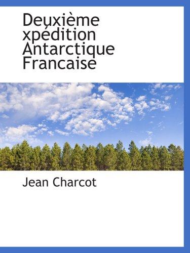Deuxième xpédition Antarctique Francaise