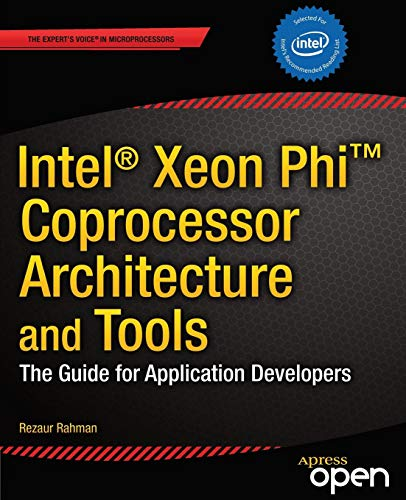 Intel Xeon Phi Coprocessor Architecture and Tools: The Guide for Application Developers (Expert's Voice in Microprocessors) Intel Pda