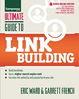 Ultimate Guide to Link Building: How to Build Backlinks, Authority and Credibility for Your Website, and Increase Click Traffic and Search Ranking (Ultimate Series) von [Ward, Eric, French, Garrett]
