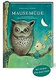 Mausemüde: Das Gute-Nacht-Ideen-Buch für müde Mäusekinder und kluge Euleneltern
