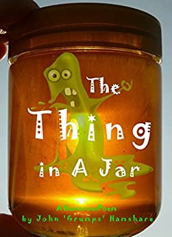The Thing in a Jar by [Hamshare, John 'Grumps']