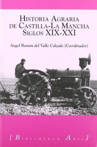 Descargar Libro Historia agraria de Castilla-la Mancha (Biblioteca Añil) de Angel Ramon Valle Calzado