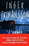 L'ombre dans l'eau / Inger Frimansson   Frimansson, Inger. Auteur