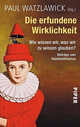 Buchseite und Rezensionen zu 'Die erfundene Wirklichkeit: Wie wissen wir, was wir zu wissen glauben?' von Paul Watzlawick