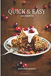 Quick & Easy Desserts: Puddings, Sponges, Cheesecakes, Compotes & Crumbles, Cakes & Cookies by Maryanne Madden (2014-08-28)