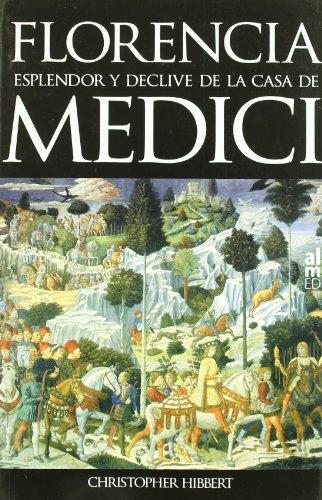 Florencia : esplendor y declive de la casa de Médici