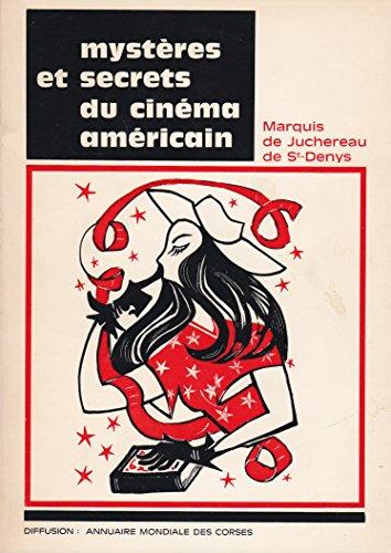 Mysteres et secrets du cinema americain par Juchereau de St-Denys
