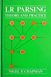 LR Parsing: Theory and Practice (Cambridge Studies in Cultural Systems)
