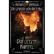 Das letzte Kapitel (Die Legende von Arc's Hill 5)