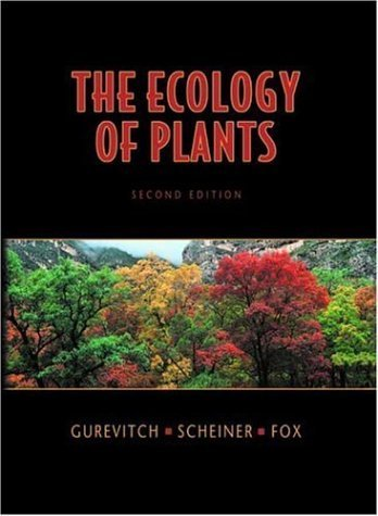 The Ecology of Plants, Second Edition 2nd by Jessica Gurevitch, Samuel M. Scheiner, Gordon A. Fox (2006) Hardcover