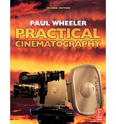 [(Practical Cinematography )] [Author: Paul Wheeler] [Mar-2005]