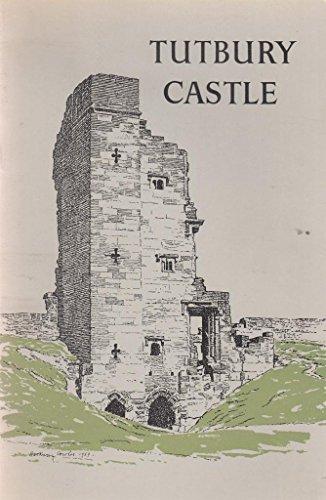 Guide to Tutbury Castle, Staffordshire Tutbury Castle