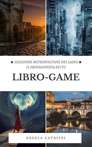 scaricare ebook gratis Libro-Game: Leggende Metropolitane del Lazio PDF Epub