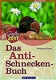 Das Anti-Schneckenbuch (Gartenzeit)