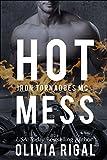 Hot Mess (An Iron Tornadoes MC Romance Book 5)