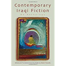 Contemporary Iraqi Fiction: An Anthology (Middle East Literature in Translation)