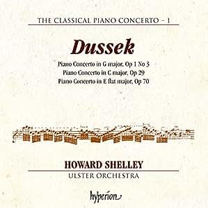 Dussek: The Classical Piano Concerto, Vol. 1 - Piano Concerto in G Major, Op. 1 No. 3 / Piano Concerto in C Major, Op. 29 / Piano Concerto in E Flat Major, Op. 70